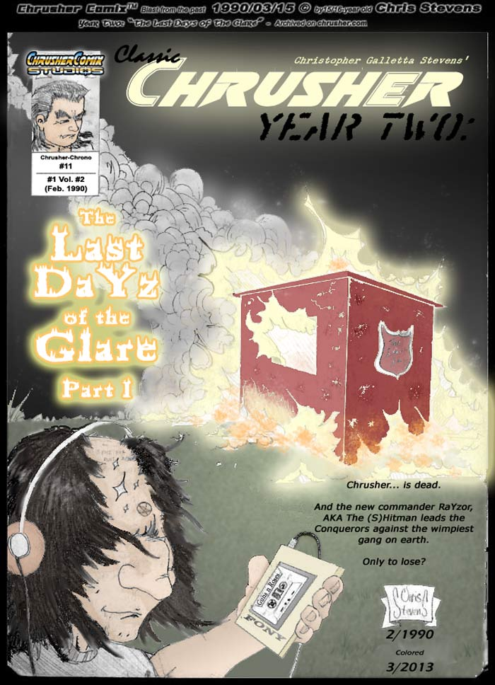The Last DaYz of the Glare #1   Classic Chrusher #11 – Year 2, Pt. 1 – Feb. 1990